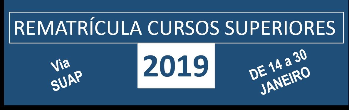 REMATRÍCULA 2019 - Cursos Superiores