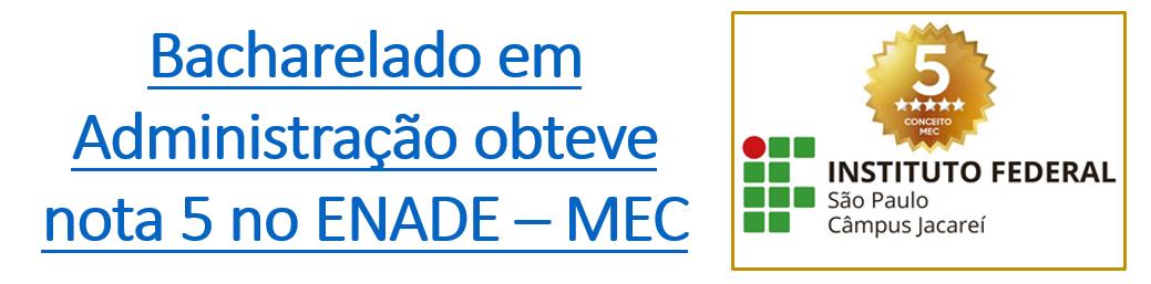 Bacharelado em Administração obteve nota 5 no ENADE – MEC