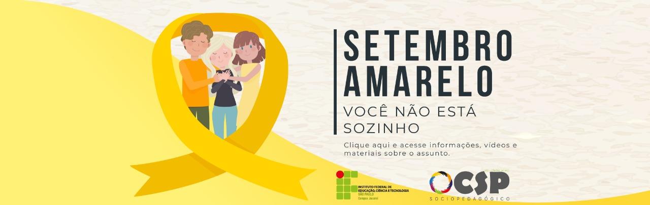 CAMPANHA SETEMBRO AMARELO E VALORIZAÇÃO DA VIDA
